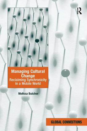 Managing Cultural Change: Reclaiming Synchronicity in a Mobile World, 1st Edition (Hardback) book cover