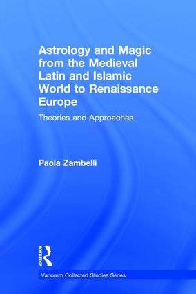 Astrology and Magic from the Medieval Latin and Islamic World to Renaissance Europe