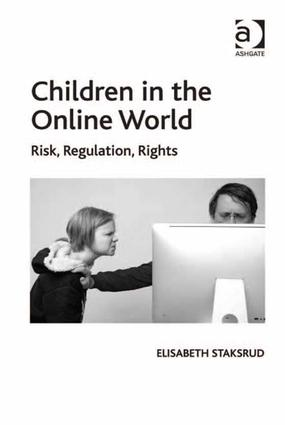 Children in the Online World: Risk, Regulation, Rights, 1st Edition (Paperback) book cover