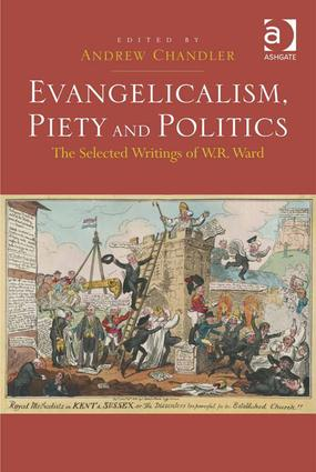 Evangelicalism, Piety and Politics: The Selected Writings of W.R. Ward, 1st Edition (Hardback) book cover