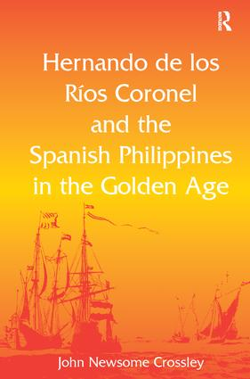 Hernando de los Ríos Coronel and the Spanish Philippines in the Golden Age (Hardback) book cover
