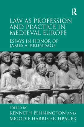 Law as Profession and Practice in Medieval Europe: Essays in Honor of James A. Brundage, 1st Edition (Hardback) book cover