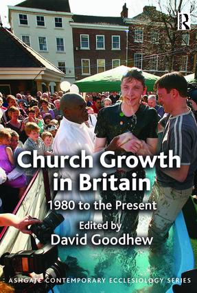 Church Growth in Britain: 1980 to the Present, 1st Edition (Paperback) book cover