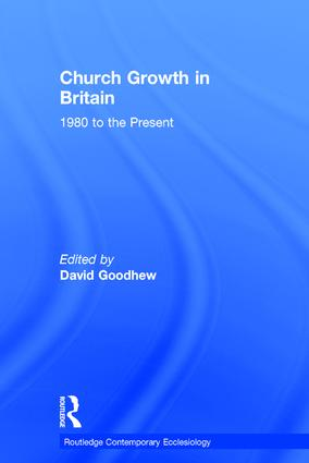 Church Growth in Britain: 1980 to the Present, 1st Edition (Hardback) book cover