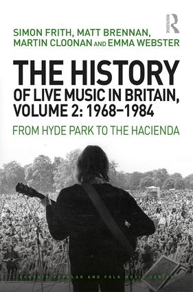 The History of Live Music in Britain, Volume II, 1968-1984: From Hyde Park to the Hacienda book cover