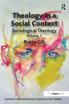 Theology in a Social Context: Sociological Theology Volume 1 book cover