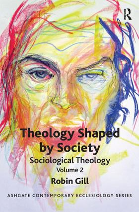 Theology Shaped by Society: Sociological Theology Volume 2 book cover