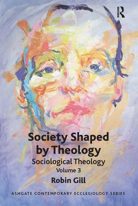Society Shaped by Theology: Sociological Theology Volume 3 book cover