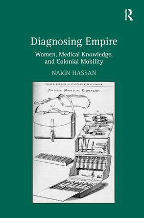 Diagnosing Empire: Women, Medical Knowledge, and Colonial Mobility, 1st Edition (Hardback) book cover