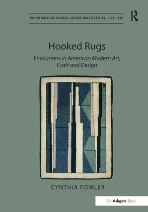 Hooked Rugs: Encounters in American Modern Art, Craft and Design, 1st Edition (Hardback) book cover