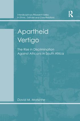Apartheid Vertigo: The Rise in Discrimination Against Africans in South Africa, 1st Edition (Hardback) book cover