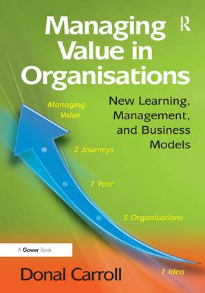 Managing Value in Organisations: New Learning, Management, and Business Models book cover