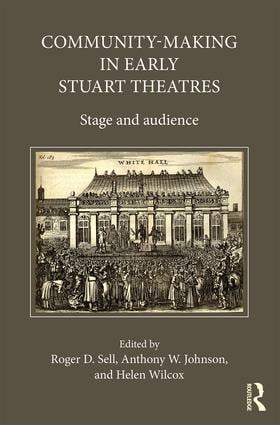 Community-Making in Early Stuart Theatres: Stage and audience (Hardback) book cover