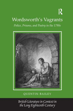 Wordsworth's Vagrants: Police, Prisons, and Poetry in the 1790s, 1st Edition (Hardback) book cover