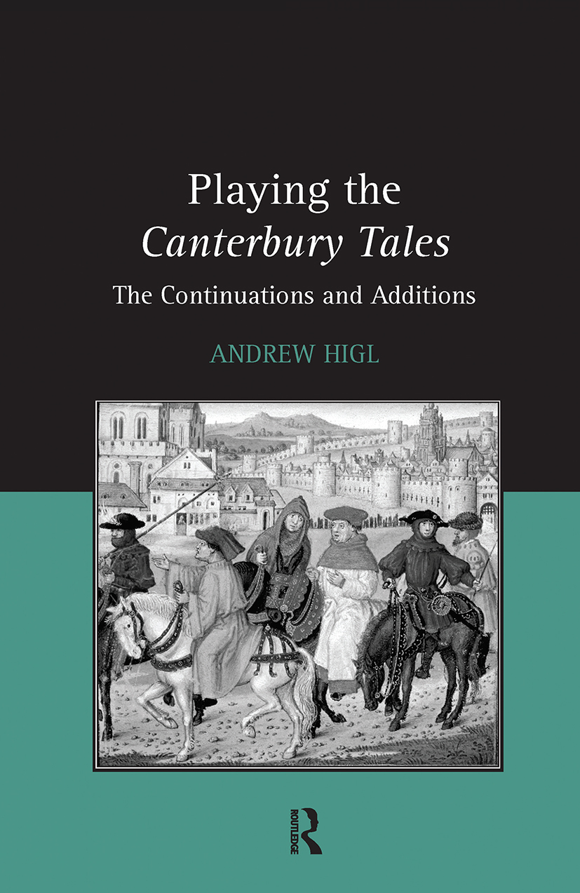 Playing the Canterbury Tales: The Continuations and Additions, 1st Edition (Hardback) book cover