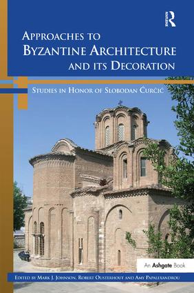 Approaches to Byzantine Architecture and its Decoration