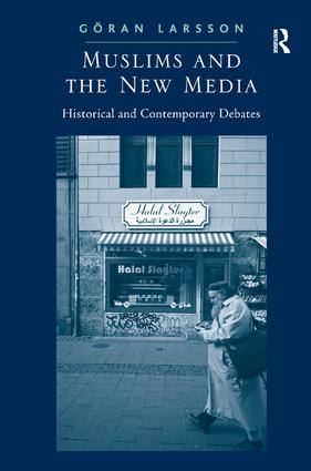 Muslims and the New Media: Historical and Contemporary Debates book cover