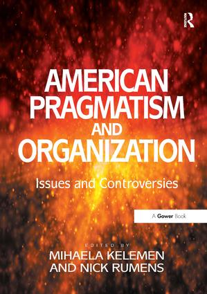 American Pragmatism and Organization: Issues and Controversies (Hardback) book cover