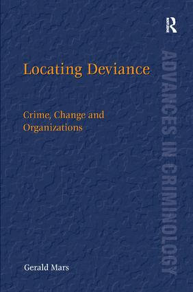 Locating Deviance: Crime, Change and Organizations, 1st Edition (Hardback) book cover