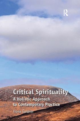 Critical Spirituality: A Holistic Approach to Contemporary Practice, 1st Edition (Paperback) book cover