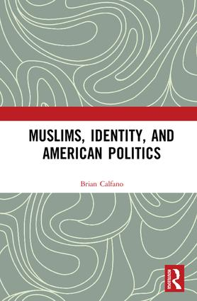 Muslims, Identity, and American Politics (Hardback) book cover