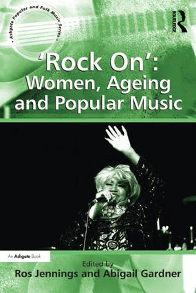 'Rock On': Women, Ageing and Popular Music (Hardback) book cover