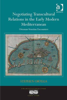 Negotiating Transcultural Relations in the Early Modern Mediterranean: Ottoman-Venetian Encounters book cover