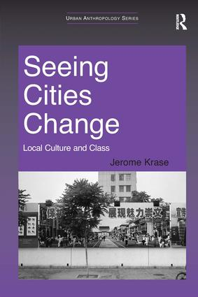Seeing Cities Change: Local Culture and Class (Hardback) book cover