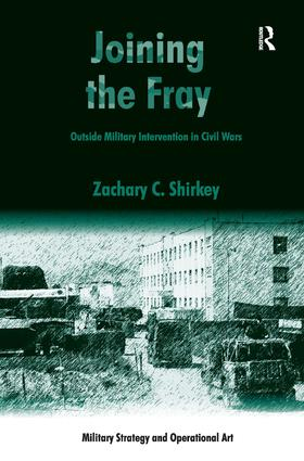Joining the Fray: Outside Military Intervention in Civil Wars (Hardback) book cover