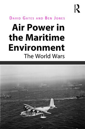 Air Power in the Maritime Environment: The World Wars book cover