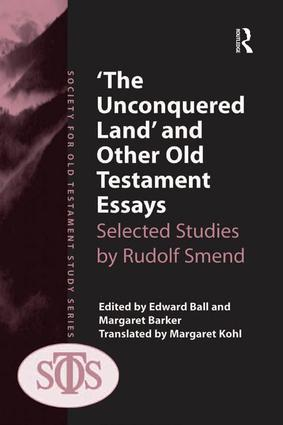 'The Unconquered Land' and Other Old Testament Essays: Selected Studies by Rudolf Smend book cover