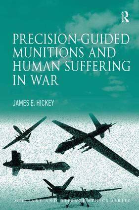 Precision-guided Munitions and Human Suffering in War: 1st Edition (Hardback) book cover