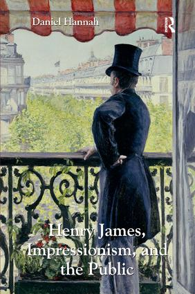 Henry James, Impressionism, and the Public (Hardback) book cover