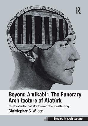 Beyond Anitkabir: The Funerary Architecture of Atatürk: The Construction and Maintenance of National Memory (Hardback) book cover