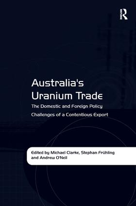Australia's Uranium Trade: The Domestic and Foreign Policy Challenges of a Contentious Export, 1st Edition (Hardback) book cover