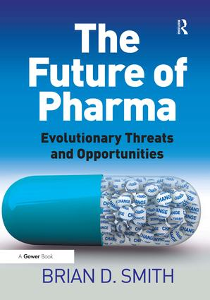 The Future of Pharma: Evolutionary Threats and Opportunities, 1st Edition (Paperback) book cover