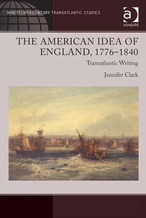 The War of 1812: The Idea of England and American Nationalism
