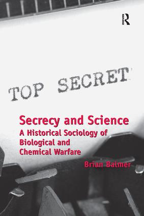 Secrecy and Science: A Historical Sociology of Biological and Chemical Warfare (Hardback) book cover