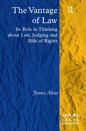 The Vantage of Law: Its Role in Thinking about Law, Judging and Bills of Rights (Hardback) book cover