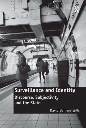 Surveillance and Identity: Discourse, Subjectivity and the State book cover