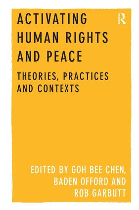 Activating Human Rights and Peace: Theories, Practices and Contexts (Hardback) book cover