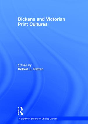 Dickens and Victorian Print Cultures