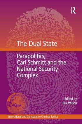 The Dual State: Parapolitics, Carl Schmitt and the National Security Complex, 1st Edition (Hardback) book cover