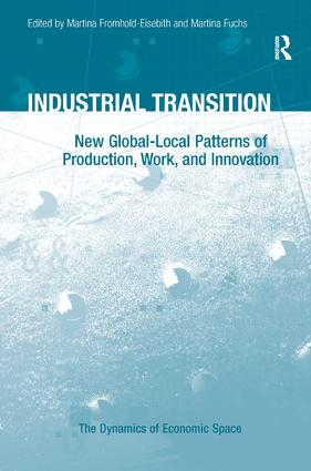Industrial Transition: New Global-Local Patterns of Production, Work, and Innovation, 1st Edition (Hardback) book cover