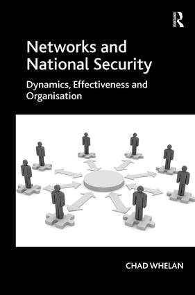 Networks and National Security: Dynamics, Effectiveness and Organisation book cover