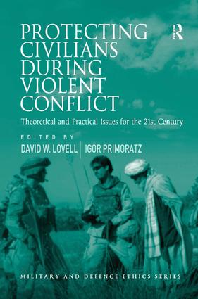 Protecting Civilians During Violent Conflict: Theoretical and Practical Issues for the 21st Century (Hardback) book cover