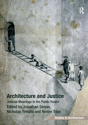 Architecture and Justice: Judicial Meanings in the Public Realm, 1st Edition (Hardback) book cover