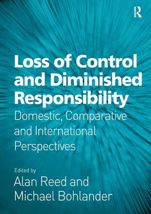 Loss of Control and Diminished Responsibility: Domestic, Comparative and International Perspectives, 1st Edition (Hardback) book cover