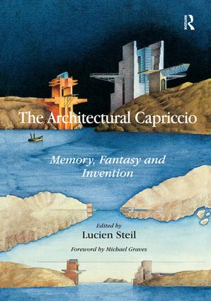 The Architectural Capriccio: Memory, Fantasy and Invention (Hardback) book cover