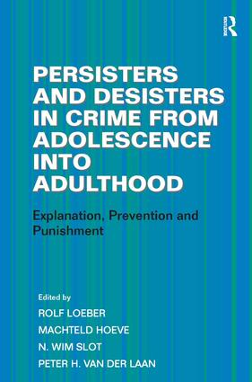 Persisters and Desisters in Crime from Adolescence into Adulthood: Explanation, Prevention and Punishment, 1st Edition (Hardback) book cover